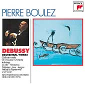 Debussy: Orchestral Works / Pierre Boulez
