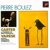 Carter: Symphony of 3 Orchestraa;  Varese / Pierre Boulez