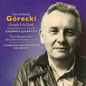 Gorecki: Already It is Dusk, Lerchenmusik / Kronos Quartet
