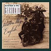 George & Ira Gerswin: Pardon My English / Eric Stern