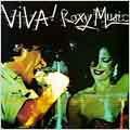 Viva! Roxy Music: The Live... [Remaster]