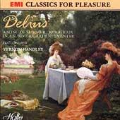 Delius: Brigg Fair, A Song of Summer / Handley
