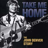 Take Me Home: The John Denver Story (Sdtk)