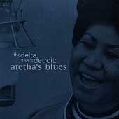 Delta Meets Detroit: Aretha's Blues, The