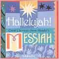 "Hallelujah!  Great Choruses form Handel's ""Messiah"""