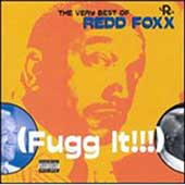 The Very Best Of Redd Foxx: Fugg It!
