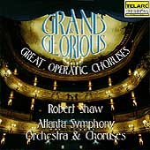 Grand & Glorious - Great Operatic Choruses / Robert Shaw