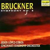 Bruckner: Symphony no 8 / Lopez-Cobos, Cincinnati Symphony