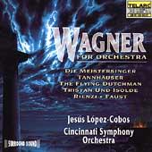 Wagner for Orchestra / Lopez-Cobos, Cincinnati SO