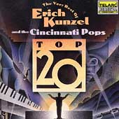 Top 20 - The Very Best of Erich Kunzel & the Cincinnati Pops