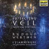 TAVENER:THE PROTECTING VEIL/LAST SLEEP OF THE VIRGIN:RUDOLF WERTHEN(cond)/I FIAMMINGHI