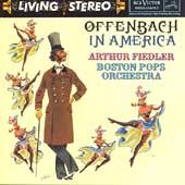 Offenbach in America / Arthur Fiedler, Boston Pops Orchestra