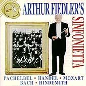 Arthur Fiedler's Sinfonietta - Pachelbel, Handel, et al