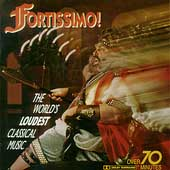 Fortissimo - The World's Loudest Classical Music