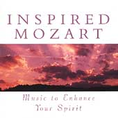 Inspired Mozart - Music to Enhance your Spirit