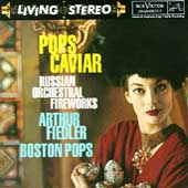 Pops Caviar - Russian Orchestral Fireworks / Fiedler, Boston