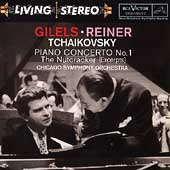 Tchaikovsky:Piano Concerto No.1/Nutcracker (excerpts):Emil Gilels(p)/Fritz Reiner(cond)/CSO