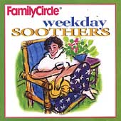 Family Circle - Weekday Soothers