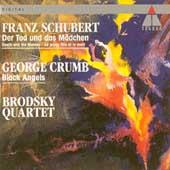 Schubert: Death and the Maiden;  Crumb / Brodsky Quartet