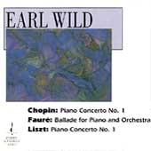 Chopin: Piano Concerto no 1;  Faure, Liszt / Earl Wild