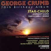 George Crumb - 70th Birthday Album - Star Child, etc