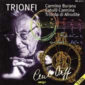 Orff: Trionfi - Carmina Burana, Catulli Carmina, Trionfo
