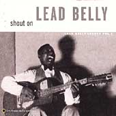 Shout On: Leadbelly Legacy Vol. 3