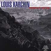 American Visions - Chamber Music of Louis Karchin