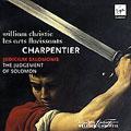 ウィリアム・クリスティ/M.A.CHARPENTIER:LE JUGEMENT DE SALOMON:WILLIAM CHRISTIE(cond)/LES ARTS FLORISSANTS/PAUL AGNEW(T)/NEAL DAVIES(B)/ETC [VC3592942]