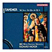 Tavener: We Shall See Him As He Is / Hickox, BBC Welsh SO