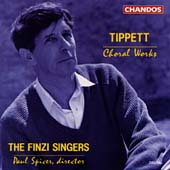Tippett: Choral Works / Spicer, The Finzi Singers