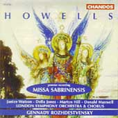 Howells: Missa Sabrinensis / Rozhdestvensky, Watson, et al
