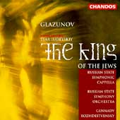 Glazunov: The King of the Jews / Rozhdestvensky, Russian SSO