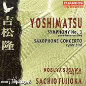 "Yoshimatsu: Symphony No.3, Saxophone Concerto ""Cyber-Bird"""