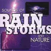 Sounds of Rain Storms and Nature