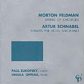 FELDMAN:SPRING OF CHOSROES/SCHNABEL:SONATA FOR VIOLIN & PIANO:PAUL ZUKOFSKY(vn)/URSULA OPPENS(p)