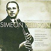 S.Bellison: Arrangements for Clarinet -Beethoven, Tchaikovsky, Fitelberg & Glick, etc / Michele Zukovsky(cl), Neginot Clarinet Ensemble, etc