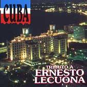 Cuba: Tributo A Ernesto Lecuona