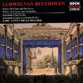 Beethoven: Works for Chorus and Orchestra / Rickenbacher