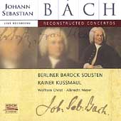 Bach: Reconstructed Concertos / Kussmaul, Ivic, Forck, et al