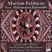 Feldman: For Frank O'Hara, etc / New Millennium Ensemble