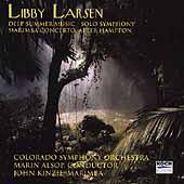 Libby Larsen: Deep Summer Music, Solo Symphony, etc / Alsop