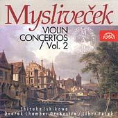Myslivecek: Violin Concertos Vol 2 / Ishikawa, Pesek et al