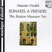 Vivaldi: Sonates a Pisendel / The Boston Museum Trio