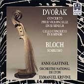 Dvorak: Cello Concerto; Bloch: Schelomo / Gastinel