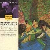 Mendelssohn: Ein Sommernachtstraum / Rilling, Oregon Bach Festival, et al