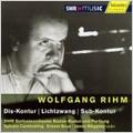 W.Rihm: Dis-Kontur, Lichtzwang, Sub-Kontur / Sylvain Cambreling(cond), SWR Baden-Baden and Freiburg SO, etc