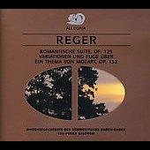 Reger: Romantische Suite Op.125, Variationen Und Fuge Uber, Ein Thema Von Mozart