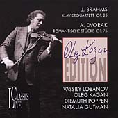 Kagan Edition - Brahms: Piano Quartet Op 25; Dvorak: Romantische Stucke Op.75