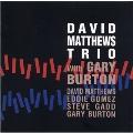 David Matthews Trio With Gary Burton